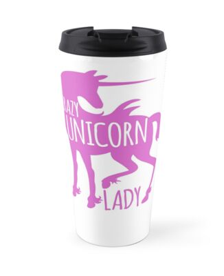 Crazy Unicorn Lady Travel Mug. Also available as a standard or tall mug