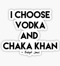 Vodka & Chaka Khan Sticker