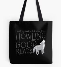 I want my next book to come from HOWLING GOOD READS Tote Bag