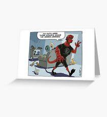 HellBoy's got the Heebie Jeebies Greeting Card