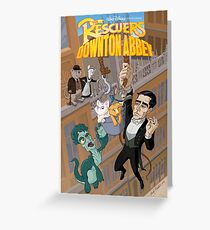 The Rescuers Downton Abbey Greeting Card