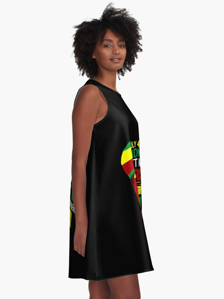 Alternate view of July 4th Didnt Set Me Free Juneteenth Is My Independence Day - black lives matter shirt -  Juneteenth 2020 shirt A-Line Dress