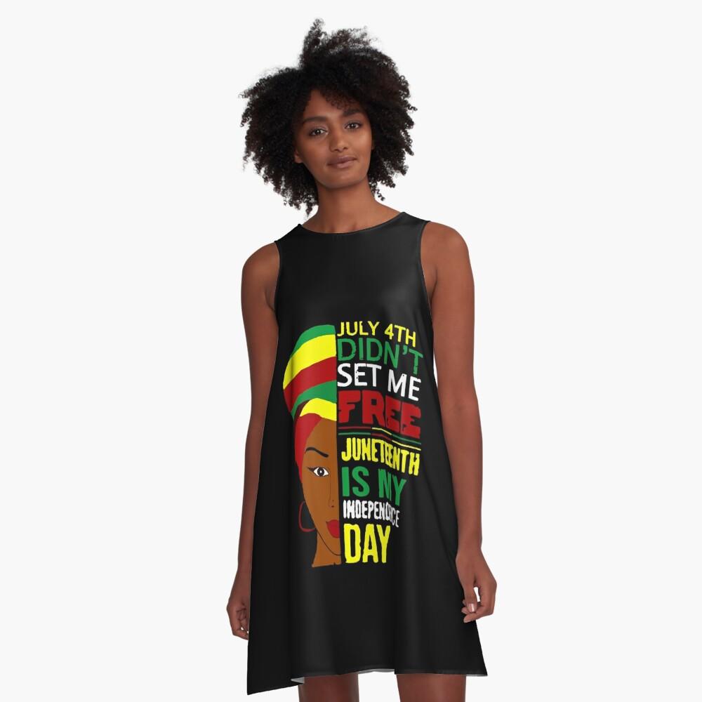 July 4th Didnt Set Me Free Juneteenth Is My Independence Day - black lives matter shirt -  Juneteenth 2020 shirt A-Line Dress