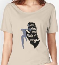 Not Made of Sugar Women's Relaxed Fit T-Shirt