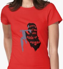 Not Made of Sugar Women's Fitted T-Shirt