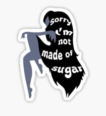 Not Made of Sugar Sticker
