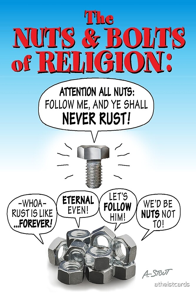 NUTS & BOLTS of RELIGION by atheistcards