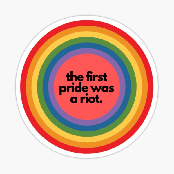 'The first pride was a riot'  Sticker