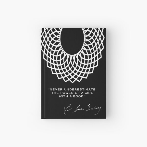 RBG Never Underestimate the Power of a Girl With a Book Hardcover Journal