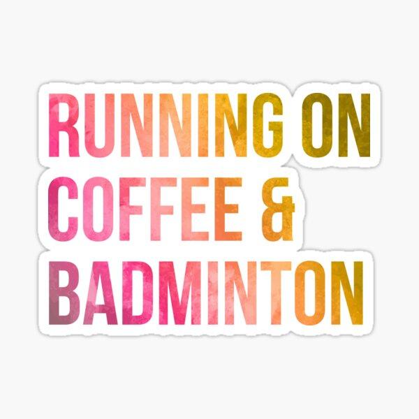 Badminton Funny Saying in Watercolor Sticker