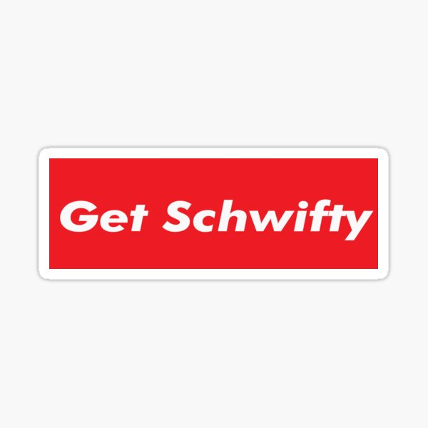 Get Schwifty Rick And Morty Design Sticker