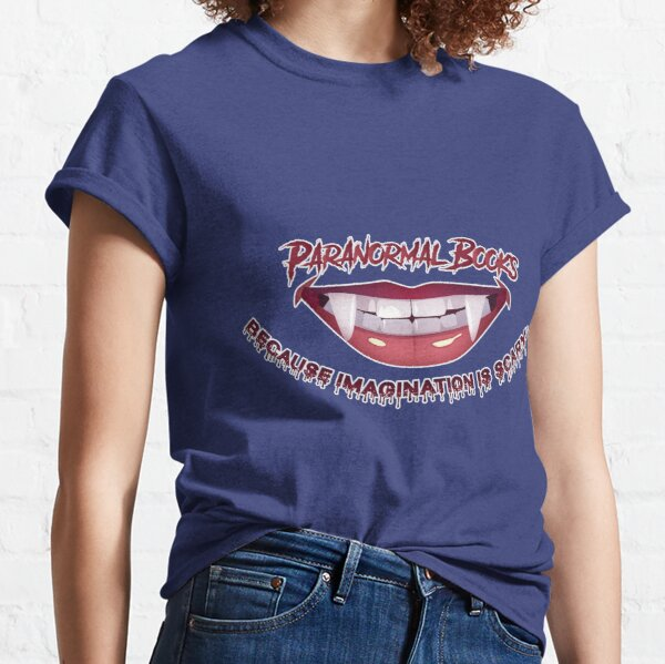 Paranormal Books - Because Imagination is Scary! Classic T-Shirt