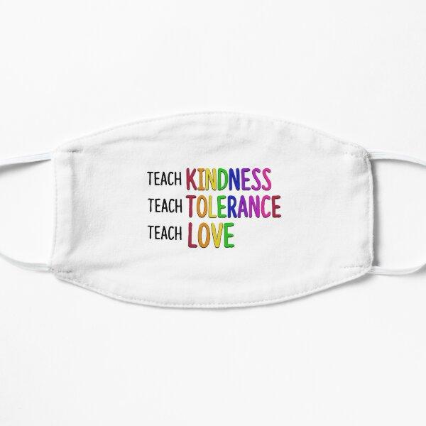Teach Kindness, Tolerance, Love Mask