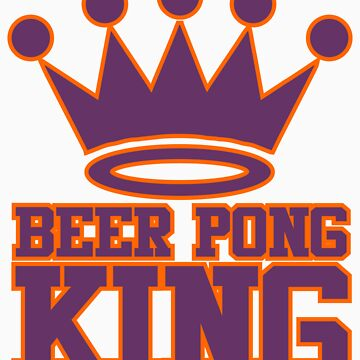 Beer Pong King by DavidAyala