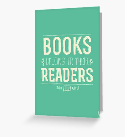 Books Belong To Their Readers Greeting Card