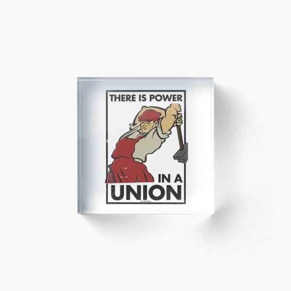 There Is Power in a Union (Vector Recreation) Acrylic Block