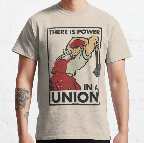 There Is Power in a Union (Vector Recreation) Classic T-Shirt