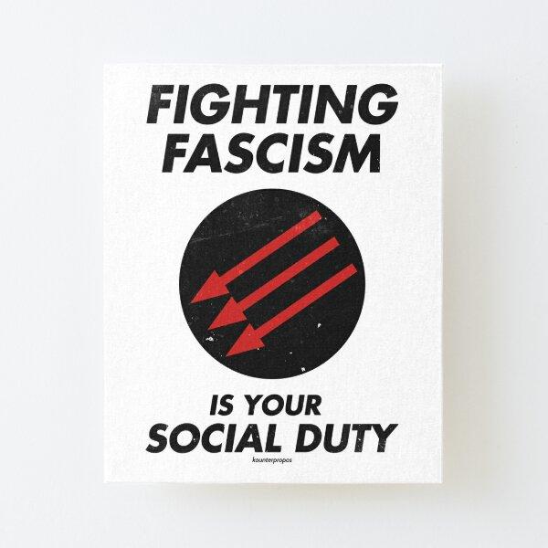 Combatir el fascismo es tu deber social Lámina montada de lienzo