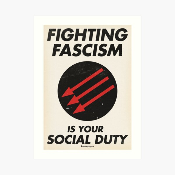 Fighting Fascism is Your Social Duty Art Print
