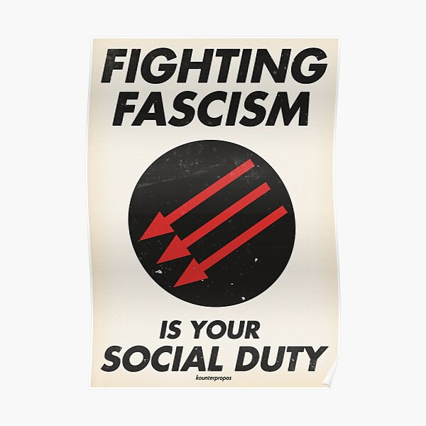 Fighting Fascism is Your Social Duty Poster