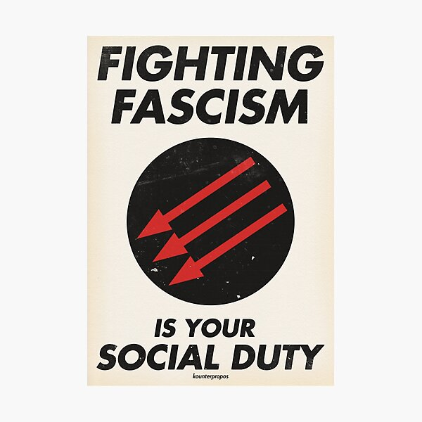 Fighting Fascism is Your Social Duty Photographic Print