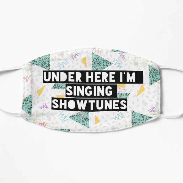 Under Here I'm Singing Showtunes (White) Flat Mask