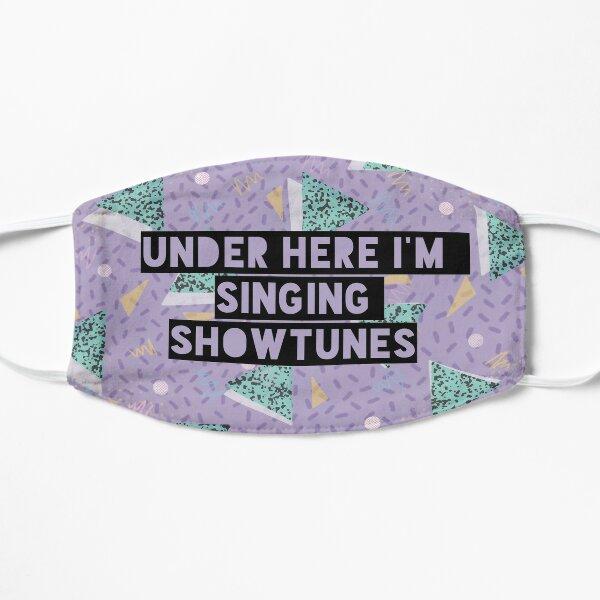 Under Here I'm Singing Showtunes (Purple) Flat Mask
