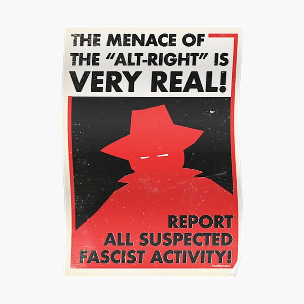 The Menace of the Alt-Right is Very Real! (Vector Recreation) Poster