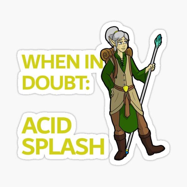 When In Doubt: Acid Splash Sticker