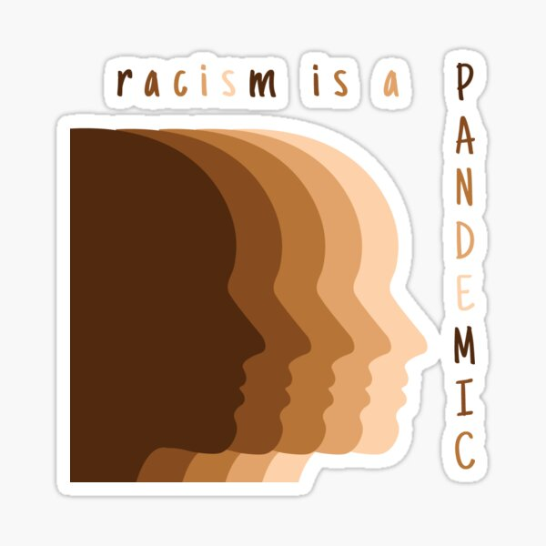 Racism is a Pandemic Sticker