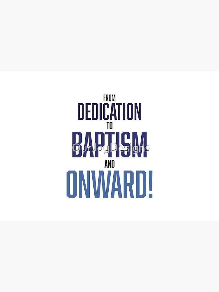 Dedication, Baptism and Onward JW Baptism Gift Print by OurJoyDesigns