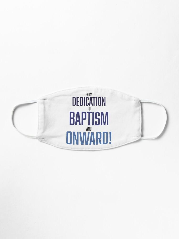 Alternate view of Dedication, Baptism and Onward JW Baptism Gift Print Mask