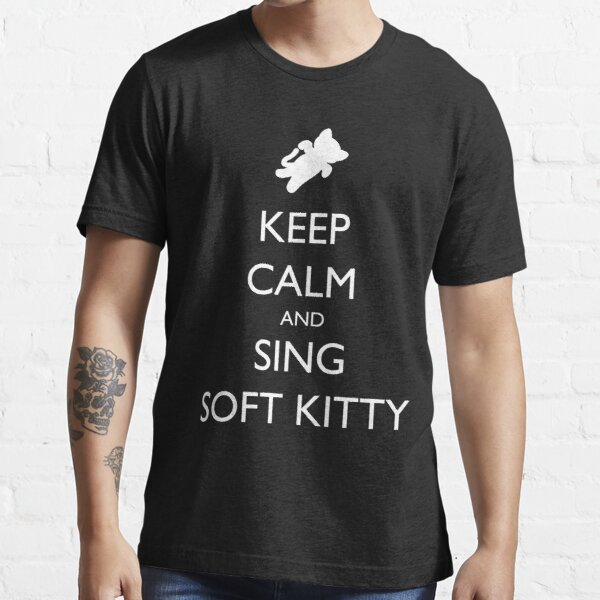 Keep Calm and Sing Soft Kitty 2 Essential T-Shirt