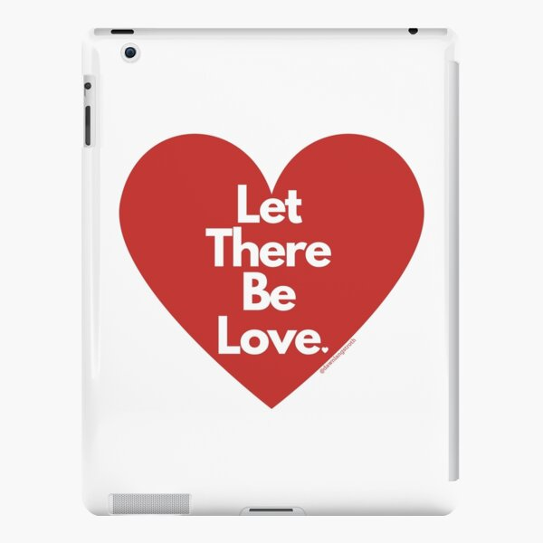 Let There Be Love  iPad Snap Case