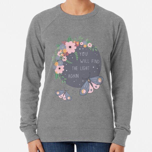 You Will Find The Light Again Lightweight Sweatshirt