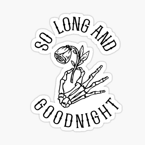 So Long and Goodnight Glossy Sticker