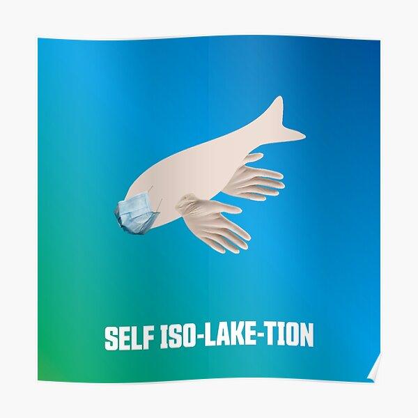 SELF ISO-LAKE-TION Artwork Poster