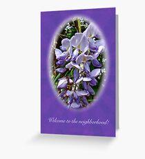 Welcome to the Neighborhood Greeting Card - Wisteria Greeting Card