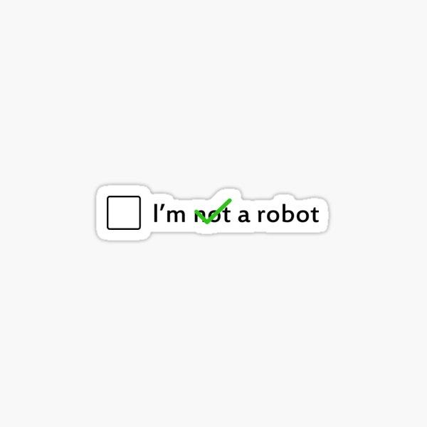 I am -not- a robot Sticker