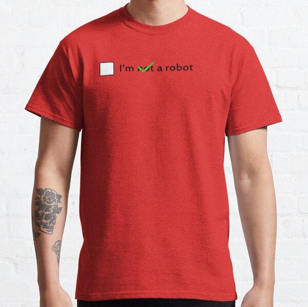 I am -not- a robot Classic T-Shirt