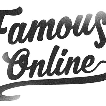 Famous Online by dprowd