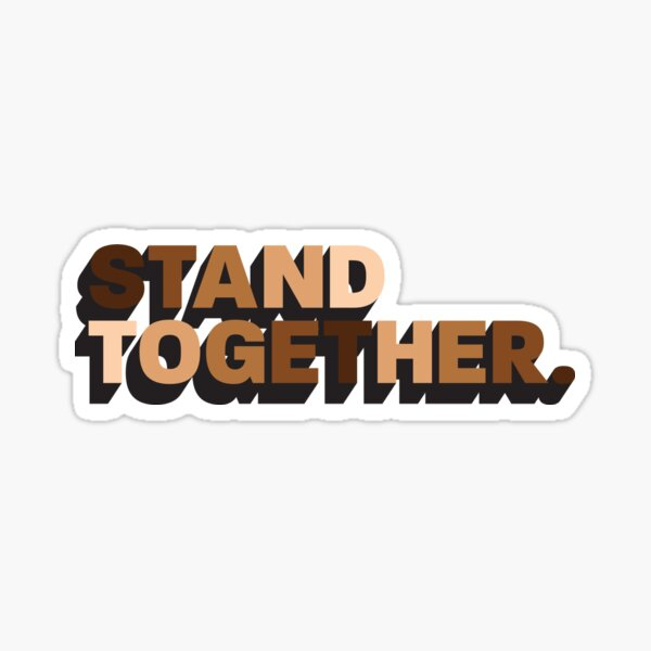 (100% proceeds donated) Stand Together BLM Sticker Sticker