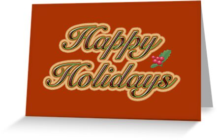 Happy Holidays Greeting Card - Red With Text by MotherNature