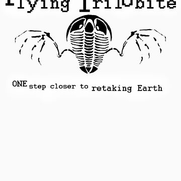 Flying Trilobite - One step closer to retaking Earth by flyingtrilobite