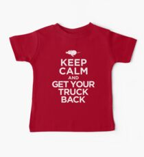 Keep Calm & Get Your Truck Back Kids Clothes
