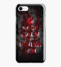 Keep Calm and Finish Him iPhone Case/Skin