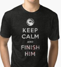 Keep Calm and Finish Him Tri-blend T-Shirt