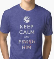 Keep Calm and Finish Him Tri-blend T-Shirt