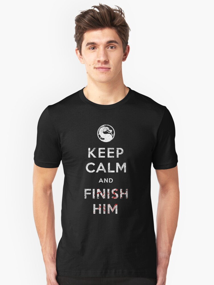 Keep Calm and Finish Him Unisex T-Shirt Front