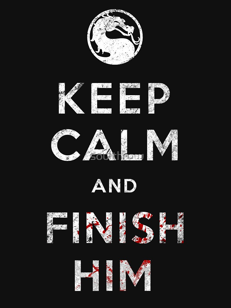 TShirtGifter presents: Keep Calm and Finish Him | Unisex T-Shirt